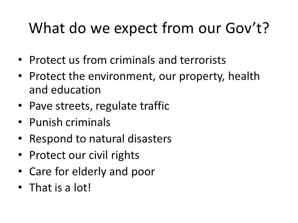 What do we expect from our Gov't