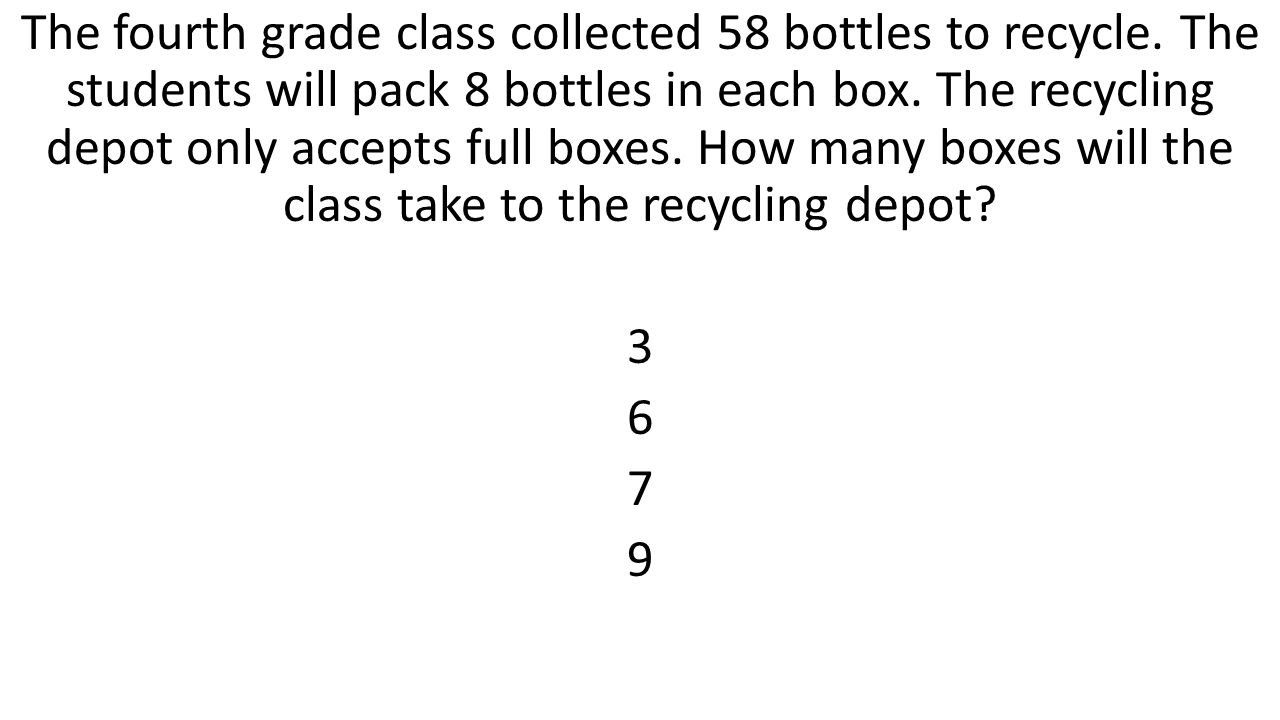 The fourth grade class collected 58 bottles to recycle