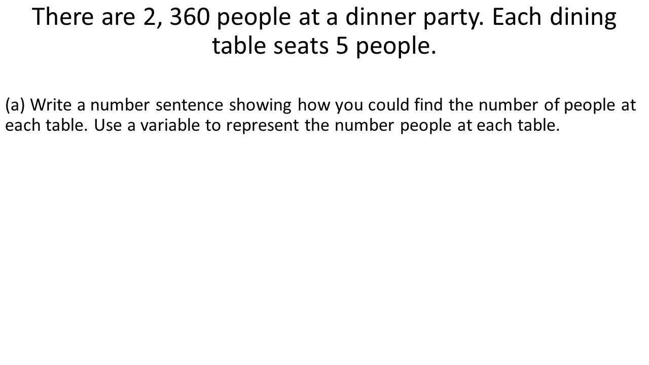 There are 2, 360 people at a dinner party