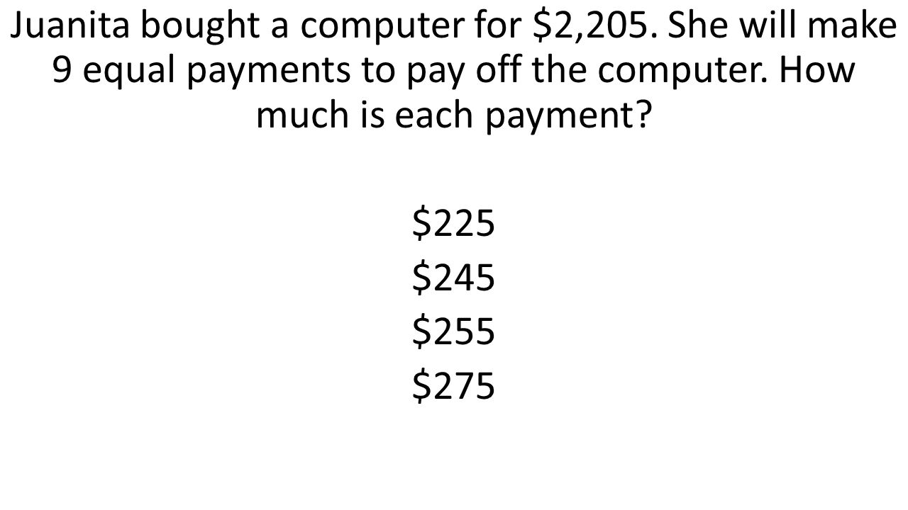 Juanita bought a computer for $2,205