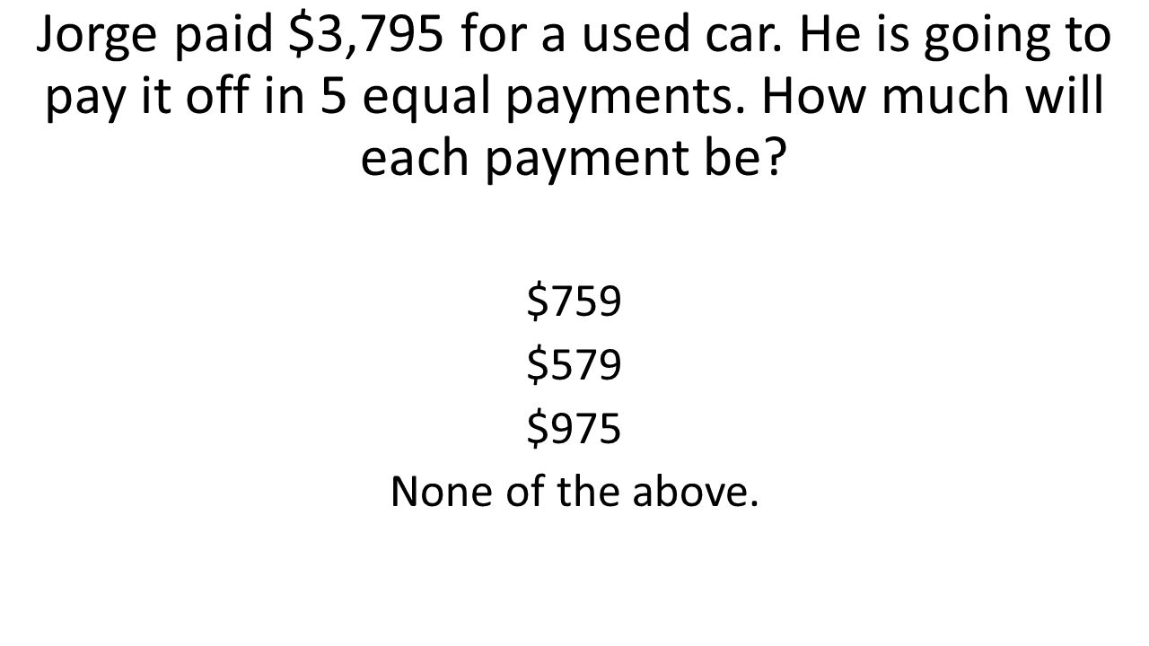 Jorge paid $3,795 for a used car
