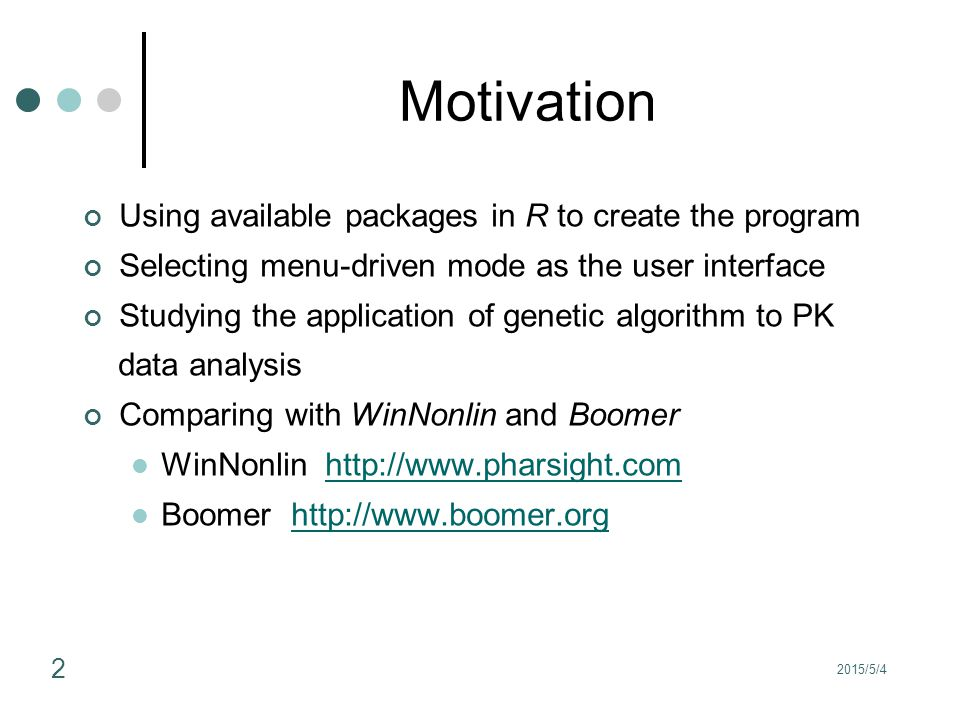Motivation Using available packages in R to create the program