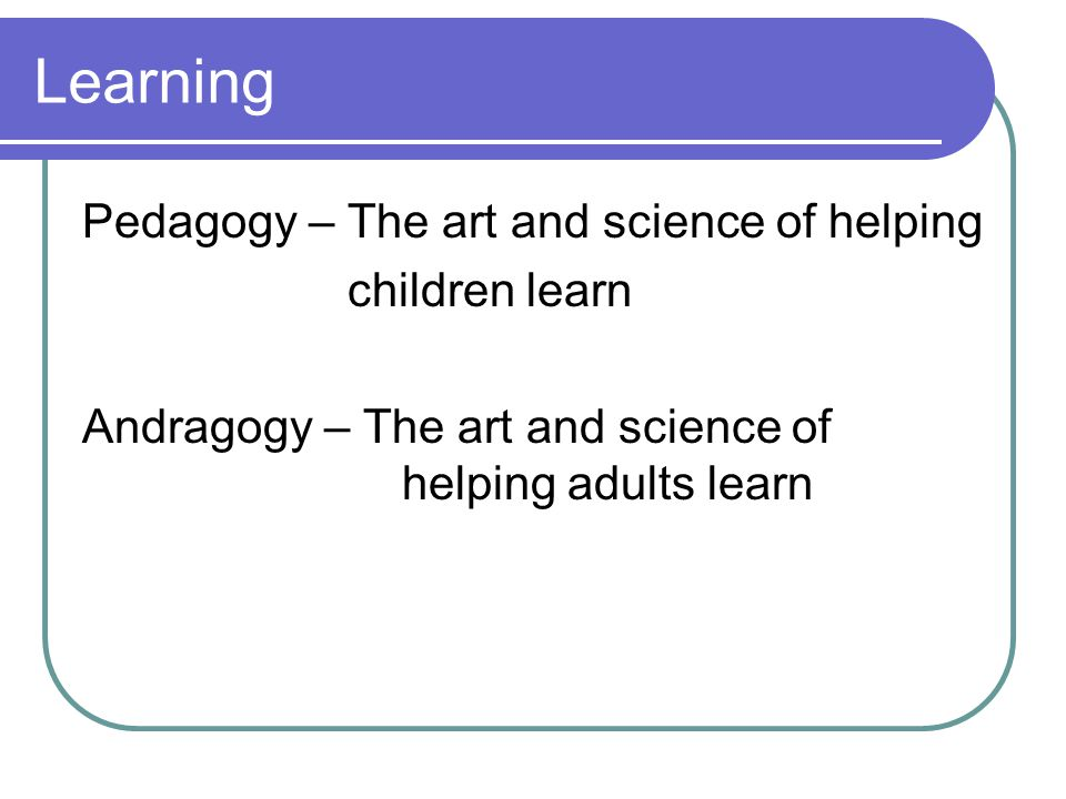Learning Pedagogy – The art and science of helping children learn