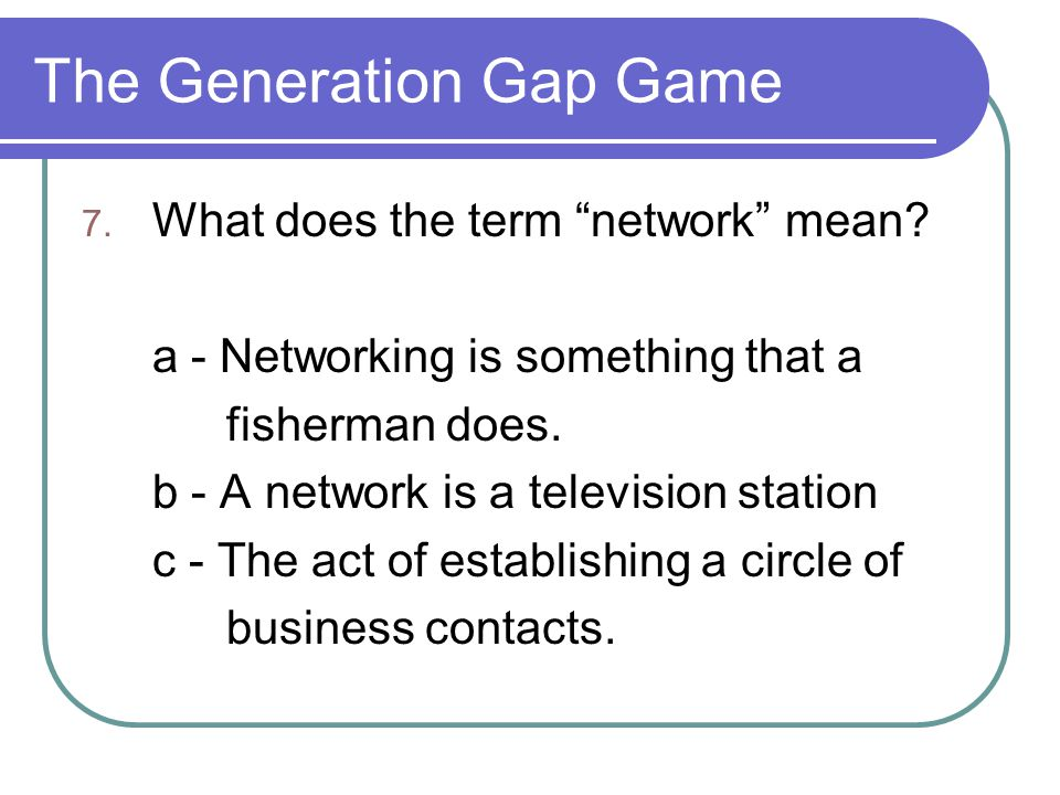 The Generation Gap Game