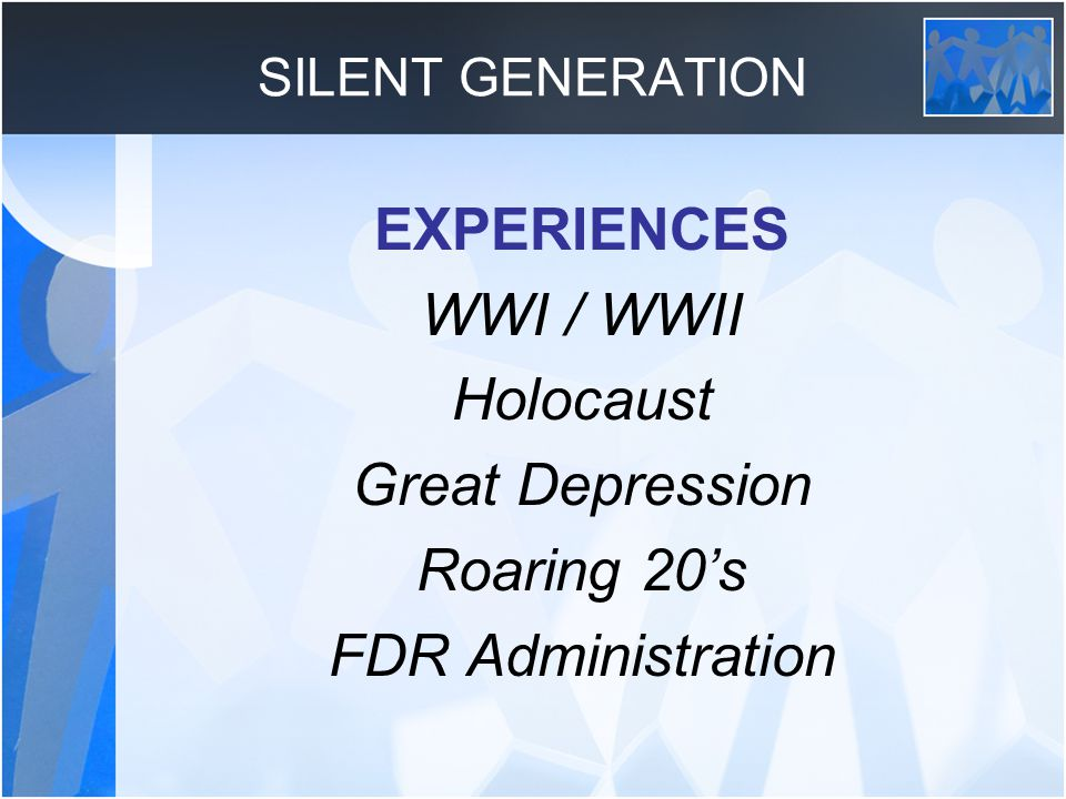 EXPERIENCES WWI / WWII Holocaust Great Depression Roaring 20's