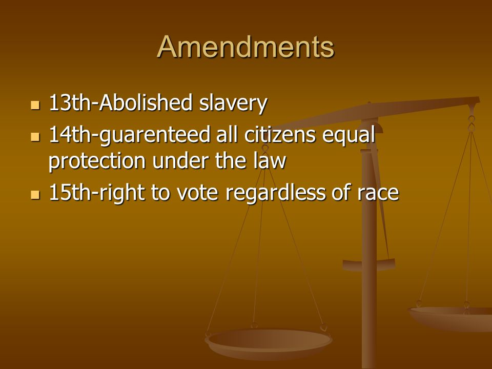 Amendments 13th-Abolished slavery