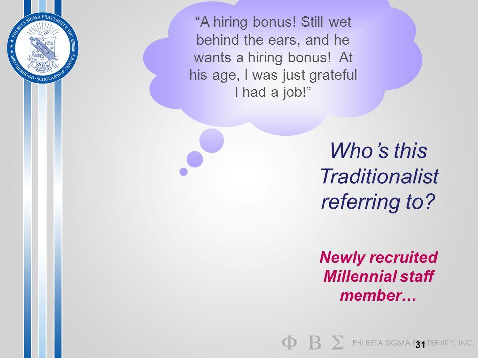 Newly recruited Millennial staff member…