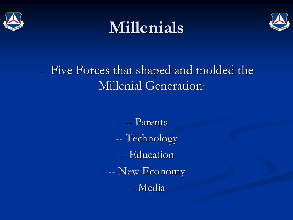 Five Forces that shaped and molded the Millenial Generation: