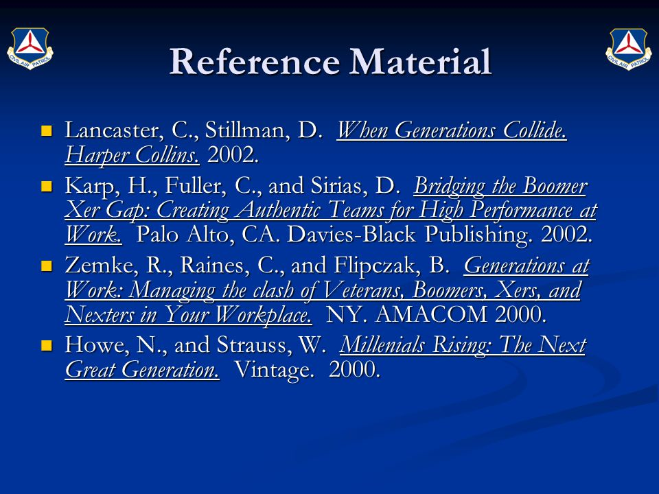 Reference Material Lancaster, C., Stillman, D. When Generations Collide. Harper Collins. 2002.