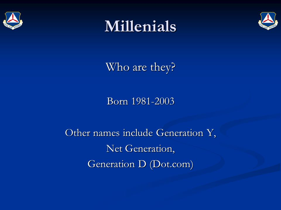 Other names include Generation Y,