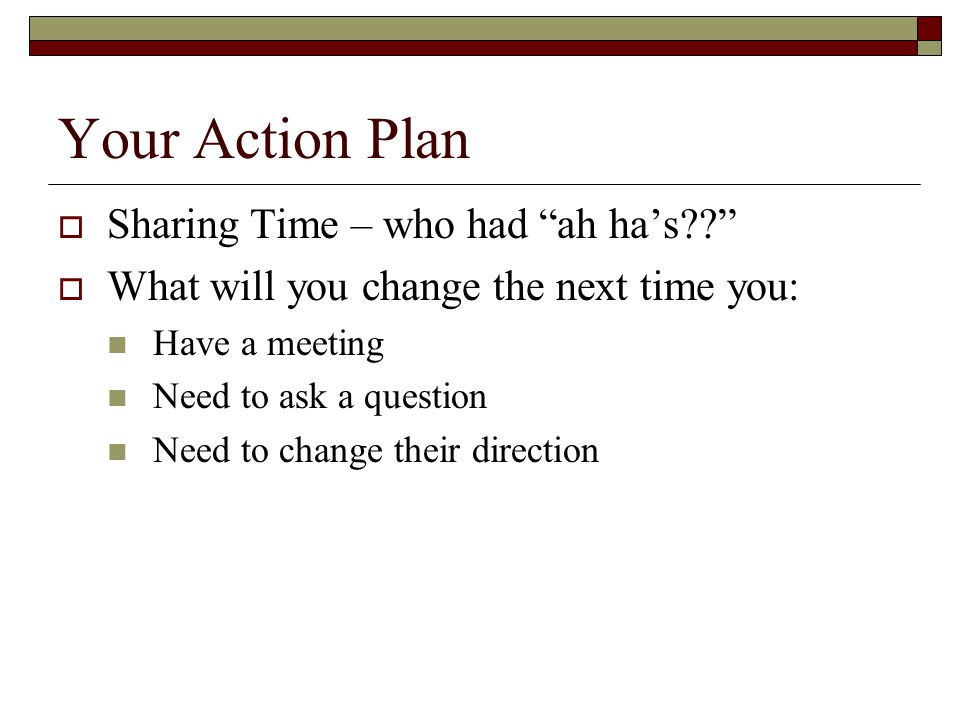 Your Action Plan Sharing Time – who had ah ha's