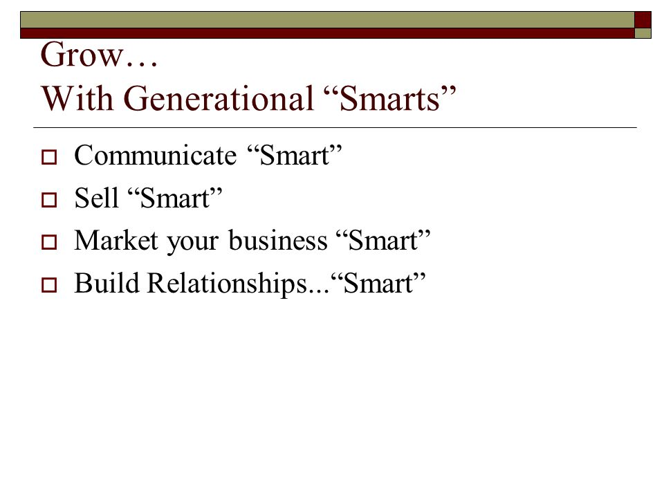 Grow… With Generational Smarts