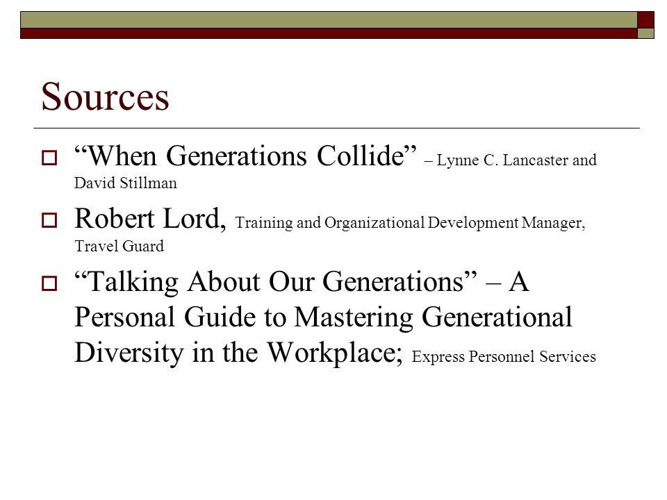 Sources When Generations Collide – Lynne C. Lancaster and David Stillman.
