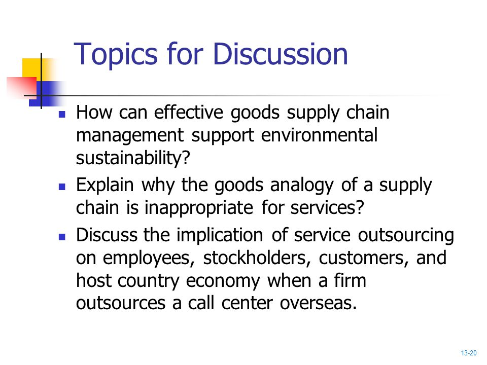 Topics for Discussion How can effective goods supply chain management support environmental sustainability