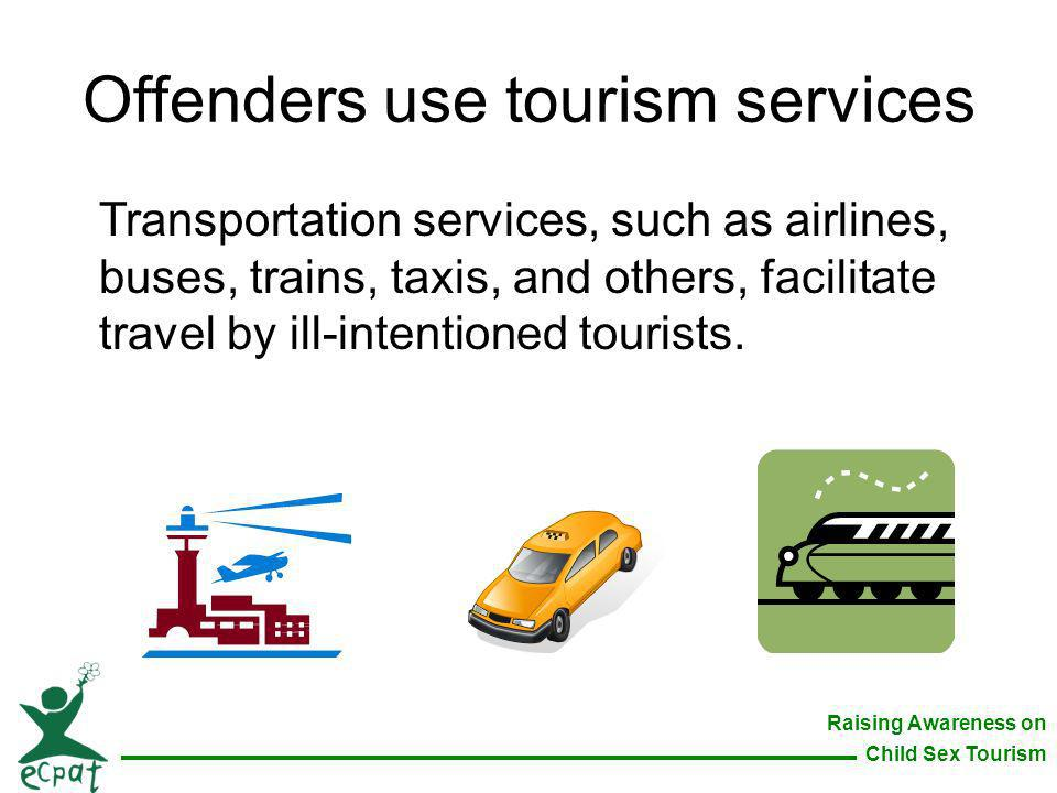 Offenders use tourism services
