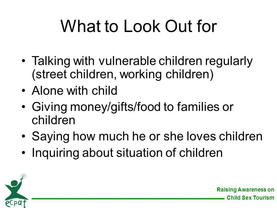 What to Look Out for Talking with vulnerable children regularly (street children, working children)
