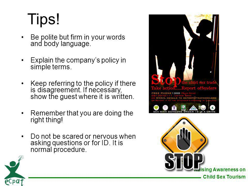 Tips! Be polite but firm in your words and body language.