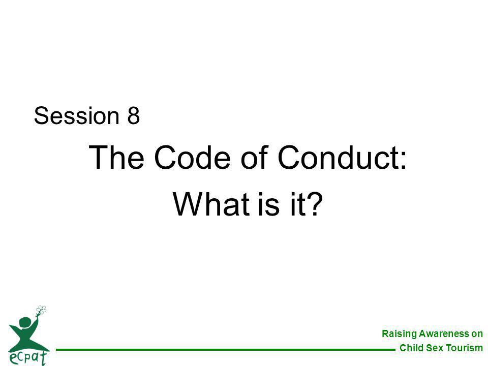 Session 8 The Code of Conduct: What is it