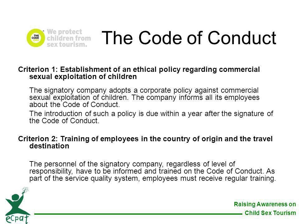 The Code of Conduct Criterion 1: Establishment of an ethical policy regarding commercial sexual exploitation of children.