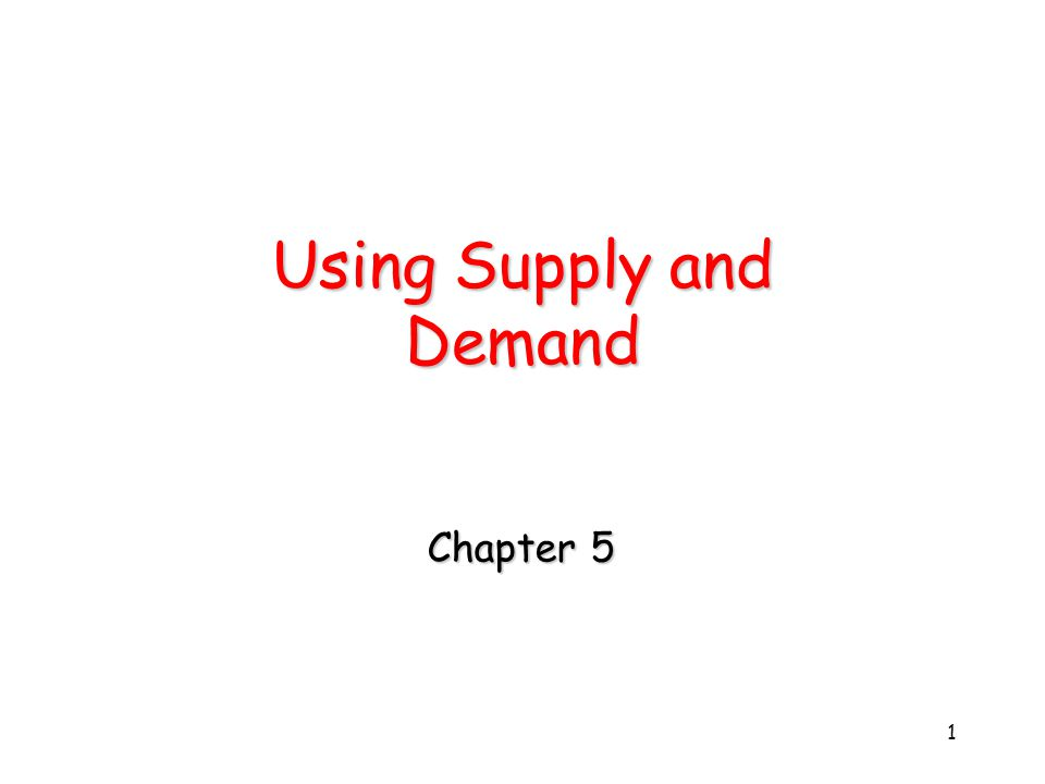 Using Supply and Demand