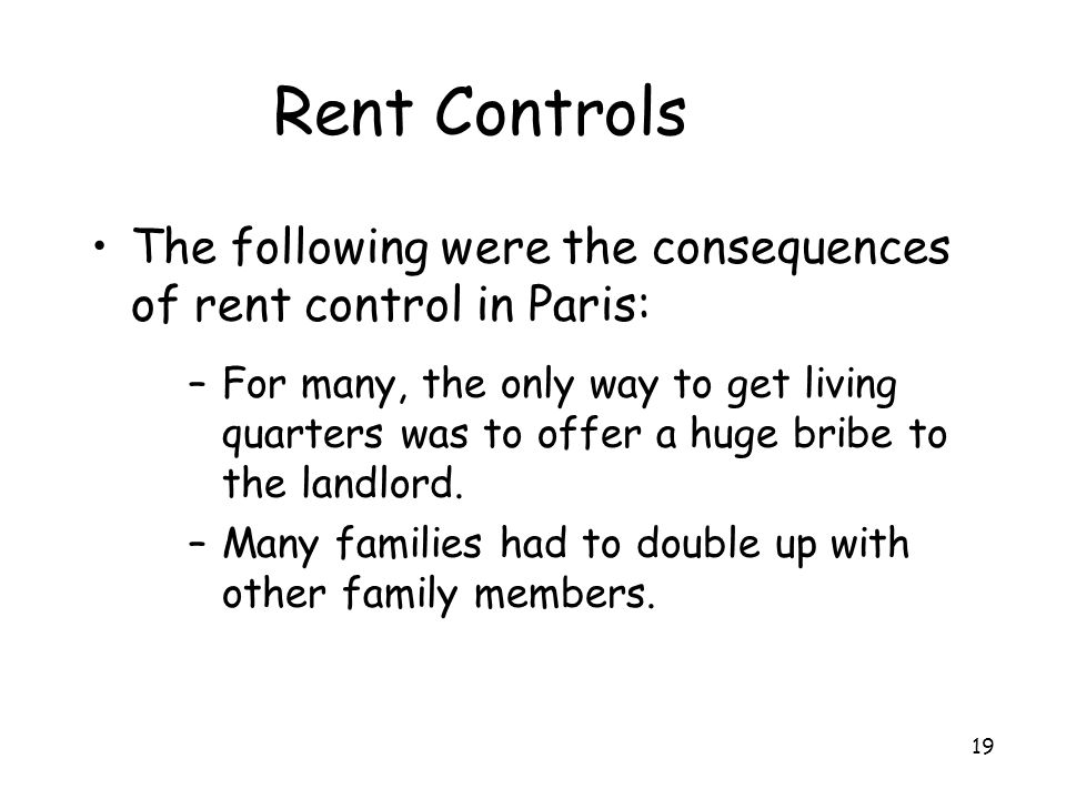Rent Controls The following were the consequences of rent control in Paris: