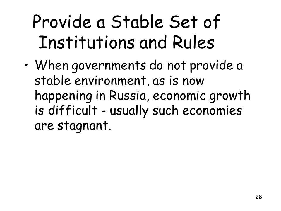 Provide a Stable Set of Institutions and Rules