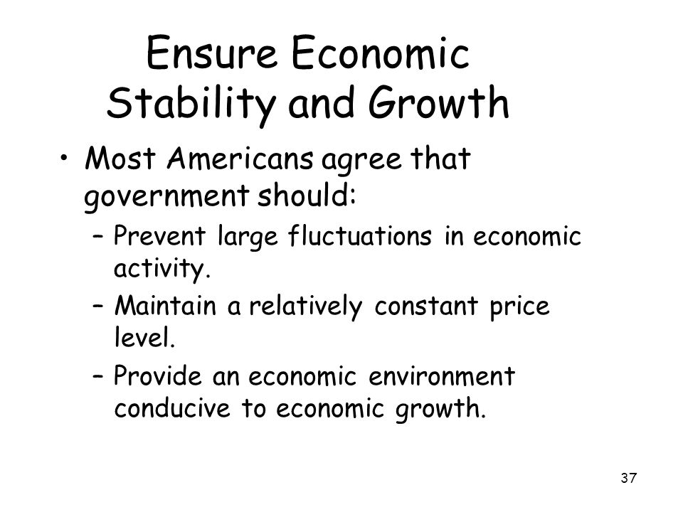 Ensure Economic Stability and Growth