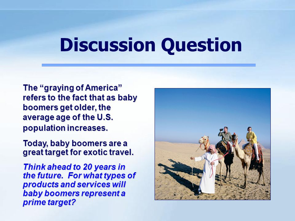 The Macroenvironment Key Generations Baby boomers Generation X