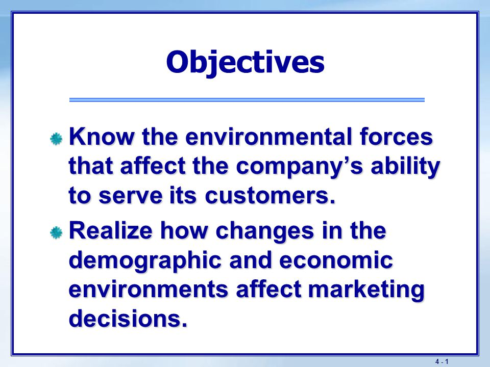 Objectives Identify the major trends in the firm's natural and technological environments.