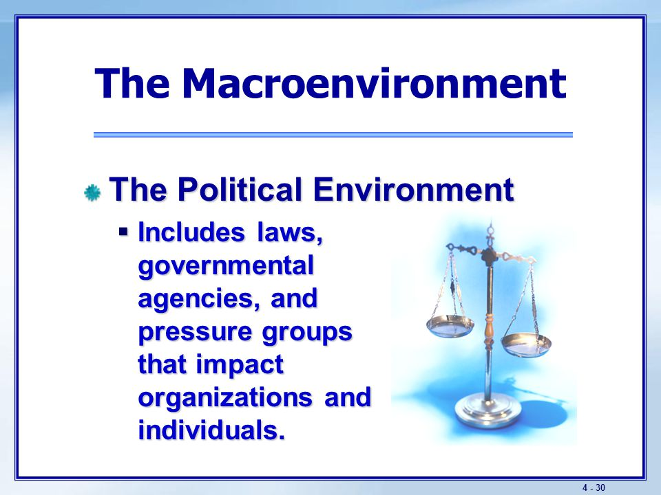 The Macroenvironment The Political Environment Key trends include: