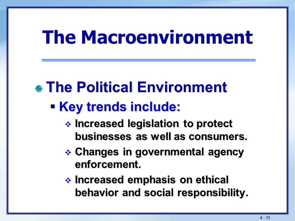 The Macroenvironment Cause-related marketing is one method of demonstrating social responsibility