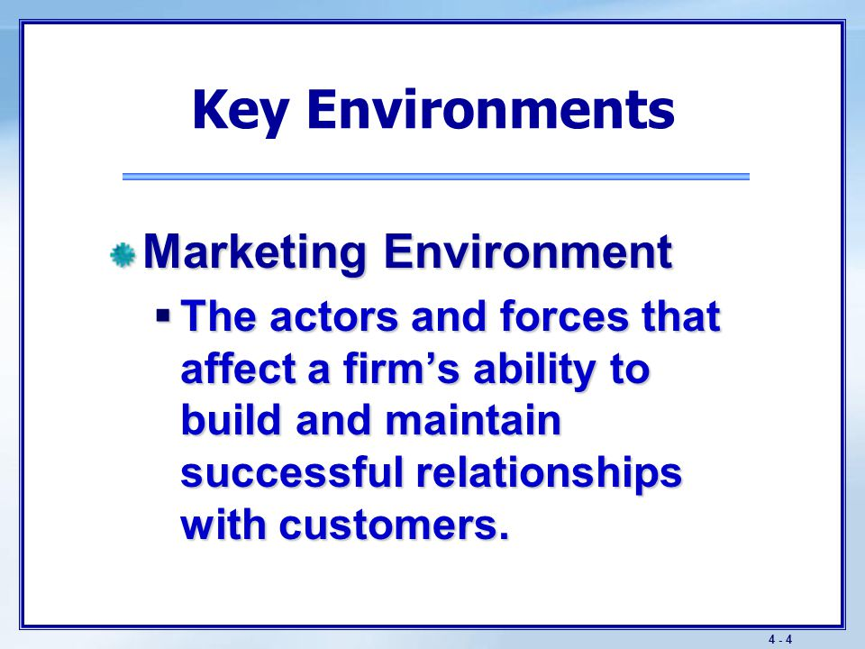 Key Environments Aspects of the marketing environment: