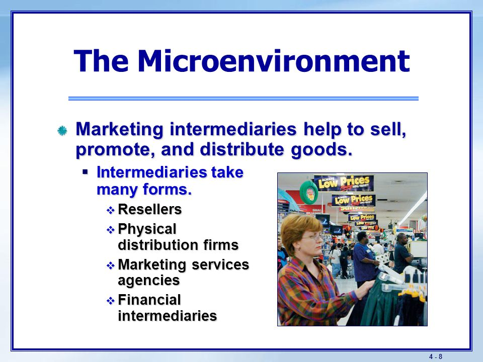 The Macroenvironment Customer markets must be studied. Market types