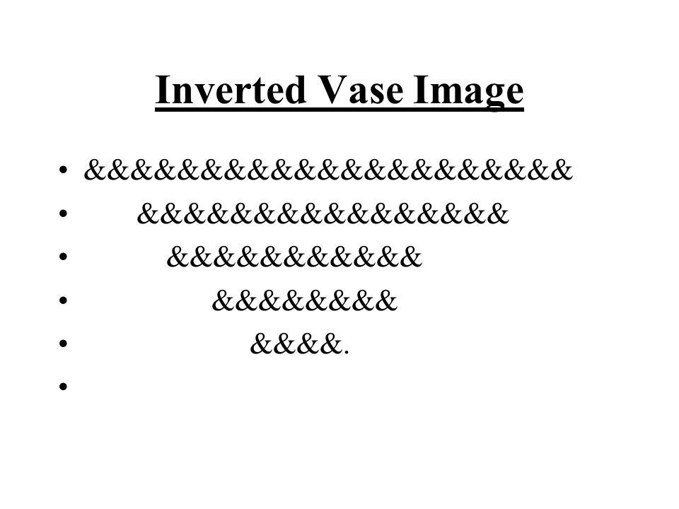 Inverted Vase Image &&&&&&&&&&&&&&&&&&&&& &&&&&&&&&&&&&&&& &&&&&&&&&&&