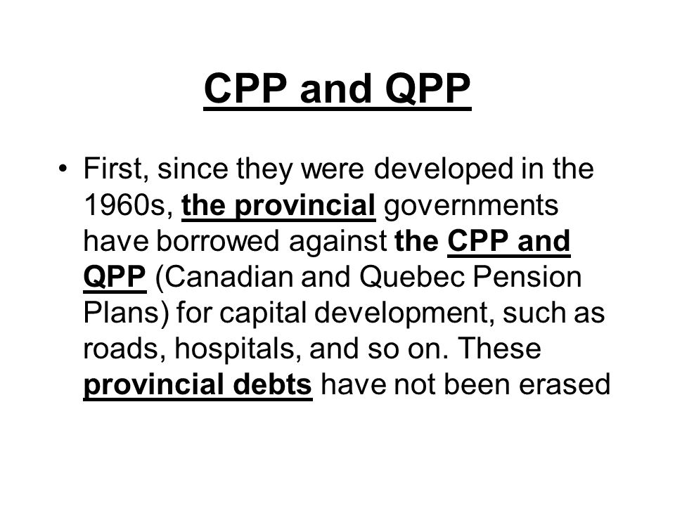CPP and QPP