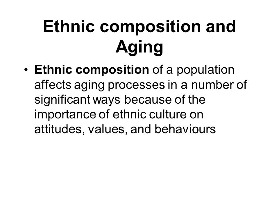 Ethnic composition and Aging