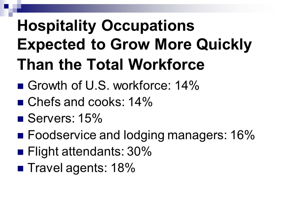 Hospitality Occupations Expected to Grow More Quickly Than the Total Workforce