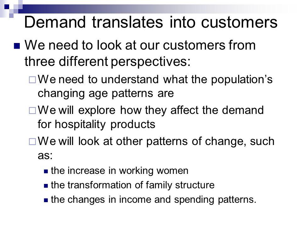 Demand translates into customers