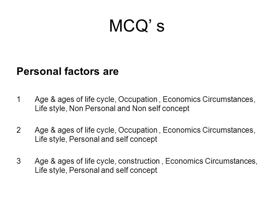 MCQ' s Personal factors are