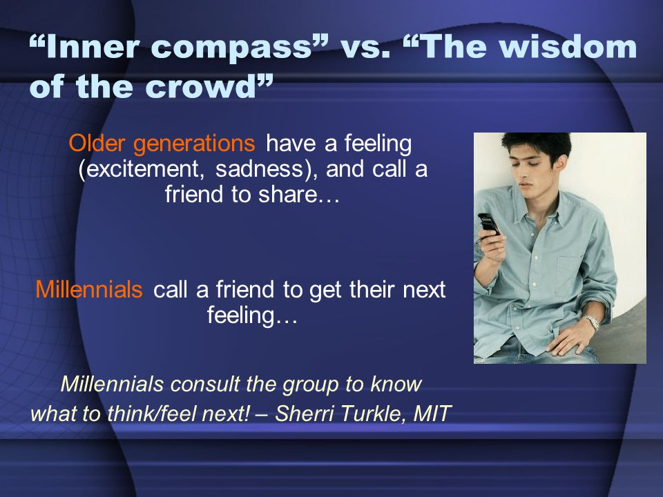 Inner compass vs. The wisdom of the crowd