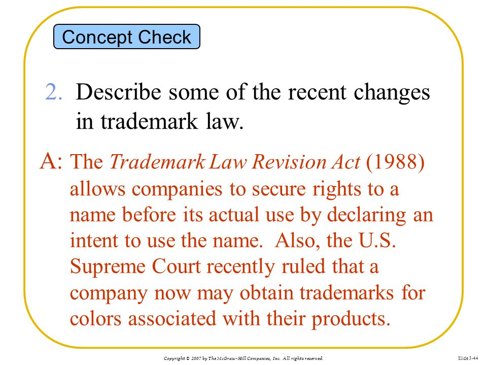 2. Describe some of the recent changes in trademark law.