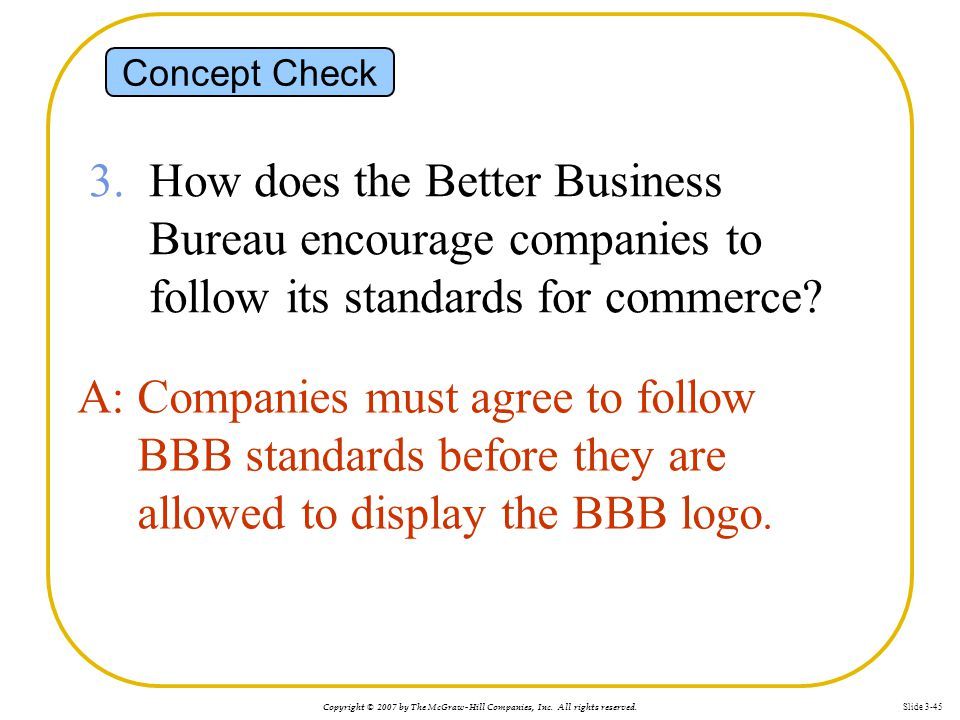 Concept Check 3. How does the Better Business Bureau encourage companies to follow its standards for commerce