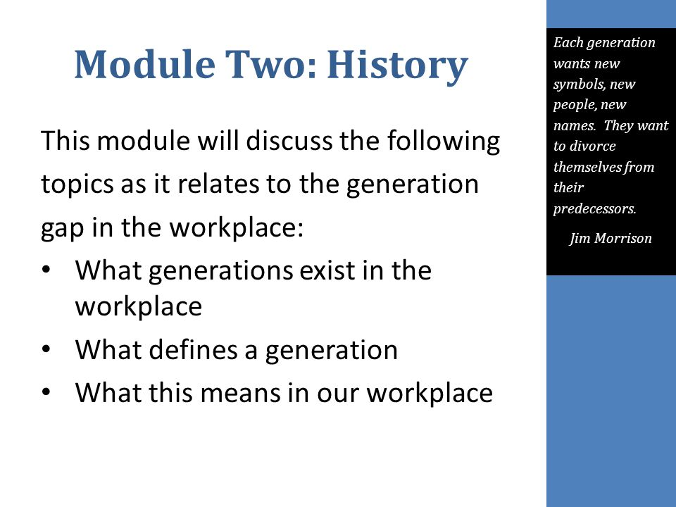 Module Two: History This module will discuss the following