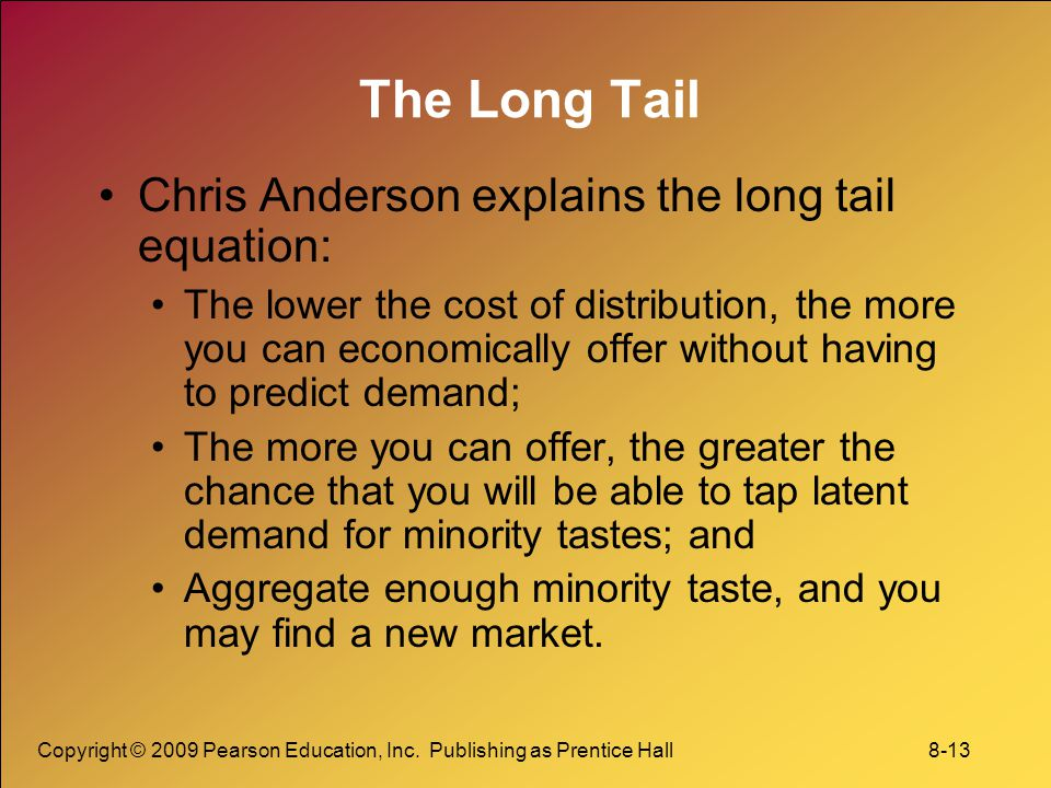 The Long Tail Chris Anderson explains the long tail equation: