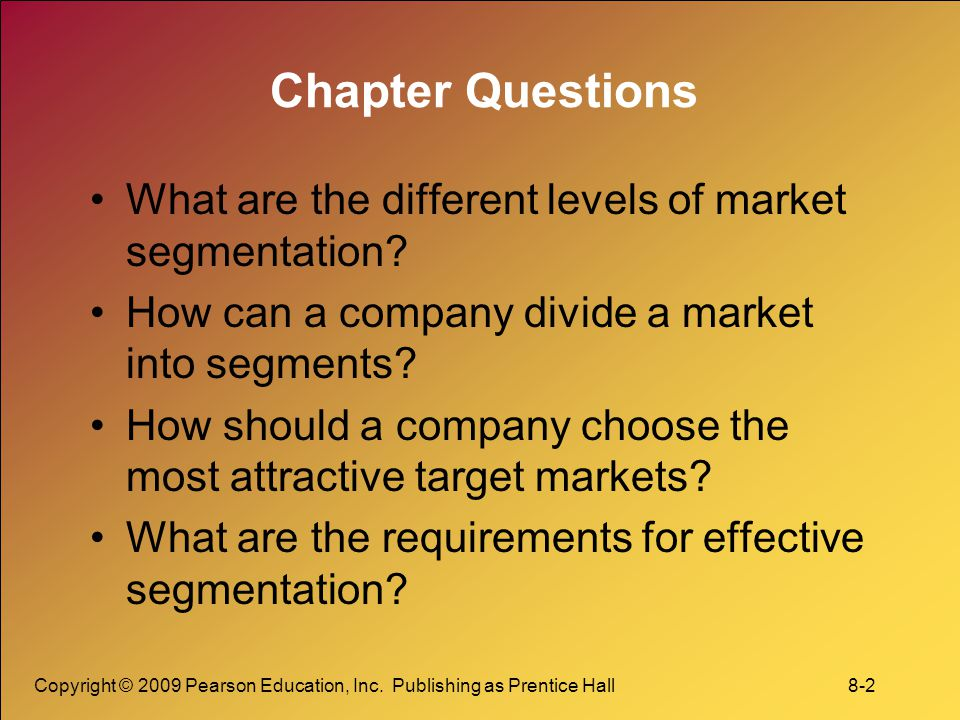Chapter Questions What are the different levels of market segmentation How can a company divide a market into segments