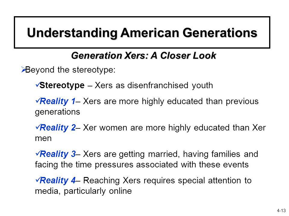 Understanding American Generations Generation Xers: A Closer Look