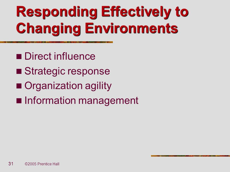 Responding Effectively to Changing Environments
