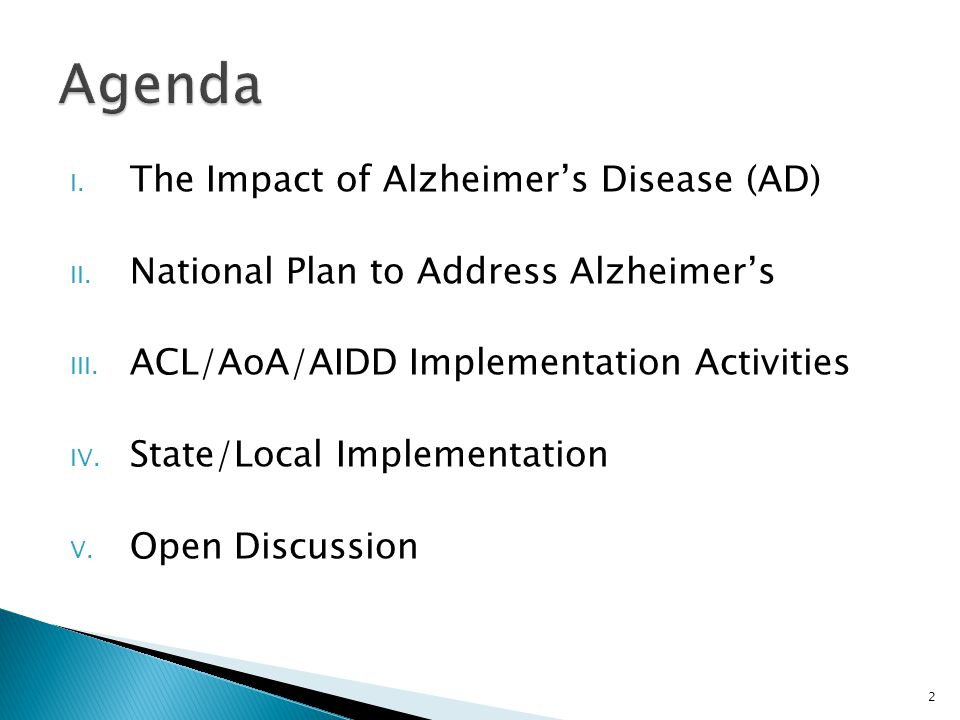 Agenda The Impact of Alzheimer's Disease (AD)