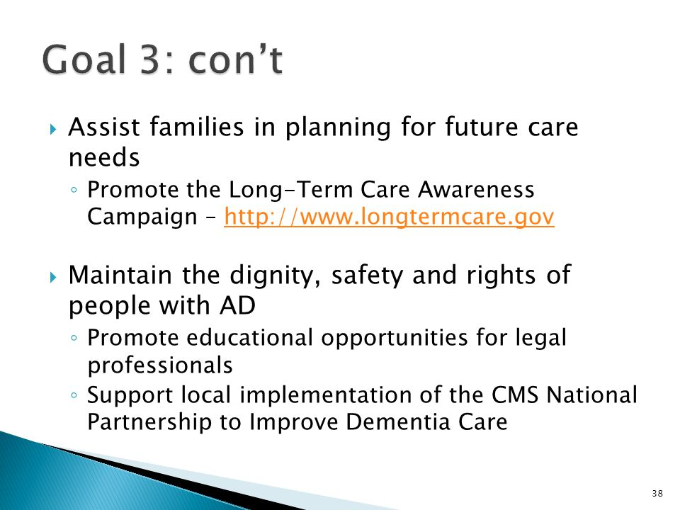 Goal 3: con't Assist families in planning for future care needs