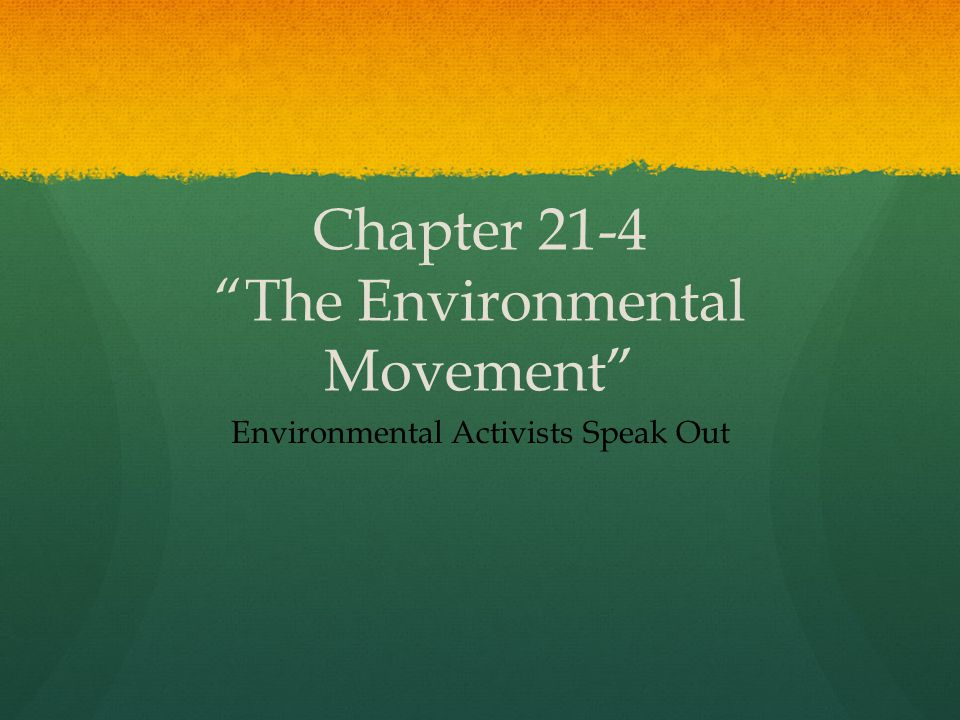 Chapter 21-4 The Environmental Movement